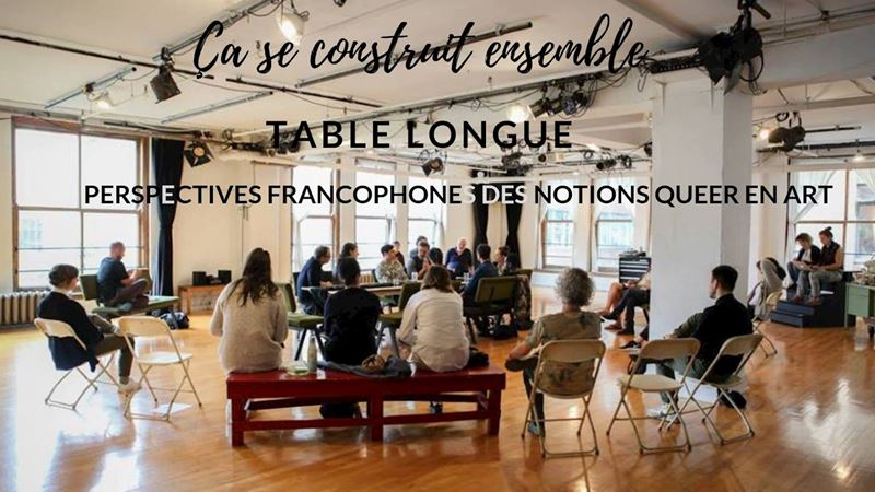 Table longue, perspectives francophones des notions queer en art - GRATUIT