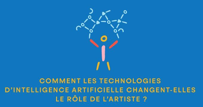 La Station - Comment les technologies d'intelligence artificielle changent-elles le rôle de l'artiste ?